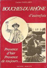 Bouches-du-rhône d' autrefois/lucien Gaillard // editions horvath