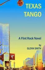 Texas Tango : A Flint Rock Novel by Glenn Smith (2011, Paperback)