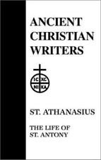 10. St. Athanasius: The Life of St. Antony (Ancient Christian Writers) by Athan