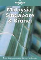 (Good)-Lonely Planet : Malaysia, Singapore and Brunei (Paperback)-Geoff Crowther