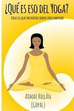 ¿Qué es eso del yoga?: Todo lo que necesitas saber para empezar-ExLibrary