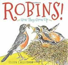 Robins!: How They Grow Up Picture Book Eileen Christelow