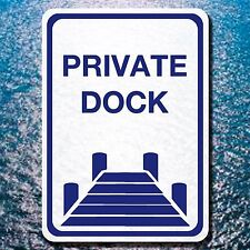 "ALUMINUM 10"" BY 14"" PRIVATE DOCK SIGN WARNING"