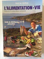 L'ALIMENTATION VIE 1989 PASCAL ESTEVE GUIDE DIETETIQUE PREVENTIVE
