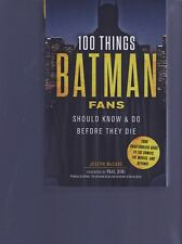 100 THINGS BATMAN FANS SHOULD KNOW AND DO BEFORE THE DIE  TRIUMPH BOOKS   >J