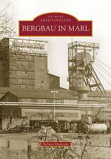 Bergbau in Marl NRW Geschichte Bildband Bilder Buch Fotos Archivbilder AK Book