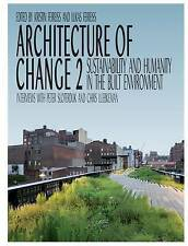 Architecture of Change: Pt. 2: Sustainability and Humanity in the Built Environm