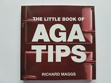 The Little Book of Aga Tips, by Richard Maggs; Book in excellent condition