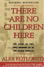 There Are No Children Here: The Story of Two Boys Growing Up in The Other Americ