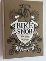Bike Snob NYC Book Systematically & Mercilessly Realigning The World Of Cycling