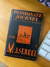 Passionate Journey: A Novel Told in 165 Woodcuts by Masereel, Frans Penguin 1988