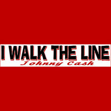 I WALK THE LINE  Bumper Sticker  FREE S&H  Remember Johnny Cash Buy 2 Get 1 Free