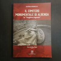 """SANDRA BERRIOLO """"IL CIMITERO MONUMENTALE DI ALBENGA Lo """"Staglieno Ingauno"""""""" 2019"""