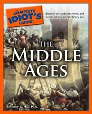 Complete Idiot's Guide to the Middle Ages by Timothy C. Hall (2009, Paperback)