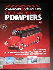 FASCICULE CAMIONS VEHICULES SAPEURS POMPIERS N°45 AUTOPOMPE  LAFFLY ACL5 C6