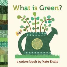 What Is Green?: A Colors Book by Kate Endle (Color