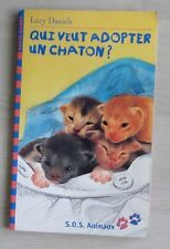 Qui Veut Adopter Un Chaton - Lucy Daniels ; William Geldart