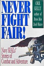 Never Fight Fair! : Navy Seals' Stories of Combat and Adventure by Orr Kelly (19