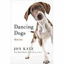 Dancing Dogs : Stories by Jon Katz (2012, Hardcover)