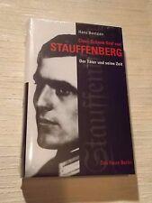 Claus Schenk Graf von Stauffenberg - Der Täter und seine Zeit , OVP