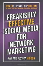 Freakishly Effective Social Media for Network Marketing Paperback by Ray Higdon