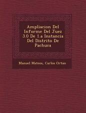 Ampliacion del Informe del Juez 3.0 de 1.a Instancia del Distrito de Pachuca (Pa