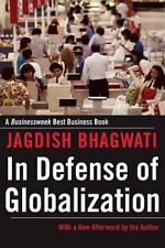 In Defense of Globalization: With a New Afterword, Bhagwati, Jagdish, Good Book
