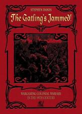THE GATLING'S JAMMED - PARTIZAN PRESS - WARGAMES RULES - COLONIAL - VICTORIAN