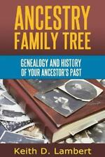 Ancestry Family Tree : Genealogy and the History of Your Ancestor's Past by...