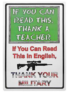 """THANK A TEACHER THANK YOUR MILITARY"" Metal Sign ManCave AR-15 outdoor 17""x12"""