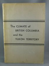 THE CLIMATE OF BRITISH COLUMBIA AND THE YUKON TERRITORY (1955/56) Kendrew & Kerr