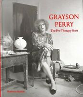 Grayson Perry : The Pre-Therapy Years, Hardcover by Stephens, Chris (EDT); Jo...