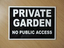 Private Garden No Public Access Sign.   3mm plastic.   (HL-08)
