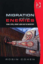 Migration and its Enemies: Global Capital, Migrant Labour and the Nation-State (