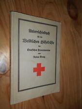 Unterrichtsbuch für die Weiblichen Hilfskräfte vom Roten Kreuz 1932