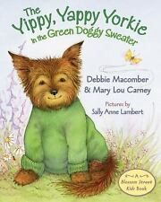 The Yippy, Yappy Yorkie in the Green Doggy Sweater