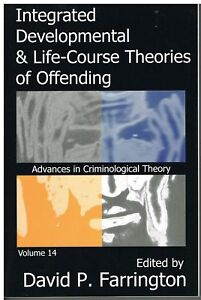 Integrated Developmental and Life-Course Theories of Offending: Advances in