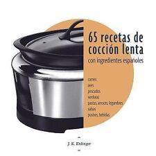 65 Recetas de Cocción Lenta : Con Ingredientes Españoles by J. Erdinger...