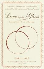 Love by the Glass: Tasting Notes from a Marriage