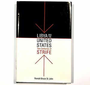 Libya And The United States Two Centuries Of Strife Ronald Bruce St John