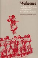 Waheenee: An Indian Girls Story by Gilbert Livingston Wilson