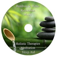 RELAXING BAMBOO & WATER MUSIC CD HOLISTIC THERAPIES MEDITATION STRESS SLEEP SPA