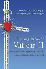 Long Shadow of Vatican II : Living Faith and Negotiating Authority since the ...