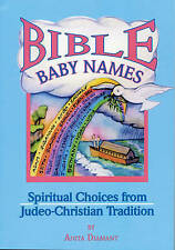 Bible Baby Names: Spiritual Choices from Judeo-Christian Tradition,Anita Diamant