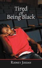 Tired of Being Black by Rodney Jordan (2012, Paperback)