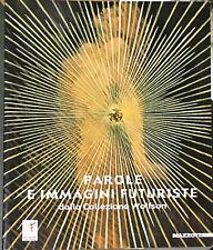 PAROLE E IMMAGINI FUTURISTE DALLA COLLEZIONE WOLFSON - MAZZOTTA 2001