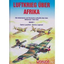 Luftkrieg über Afrika Italienische & Deutsche Luftwaffe Mittelmeer 1940-43 Bd 1