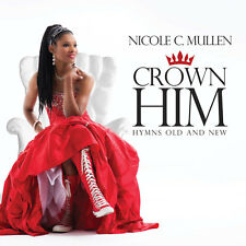 Nicole C. Mullen- Crown Him: Hymns Old and New CD 2013 ** NEW ** STILL SEALED **