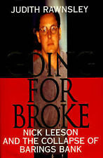Going for Broke: Nick Leeson and the Collapse of Barings Bank, Judith Rawnsley,