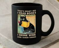 Black Cat That'S What I Do I Read Books I Drink Wine And I Know Things - Black